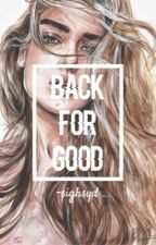 Back for Good { on-going } by -sighsyd