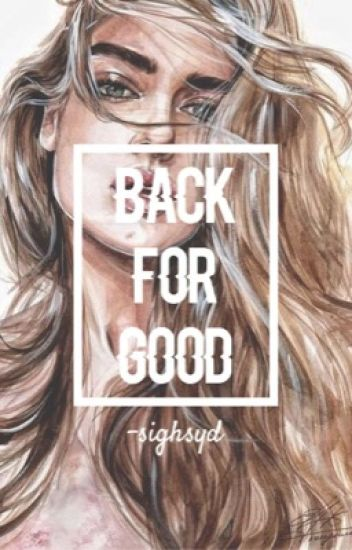 Back for Good { on-going }