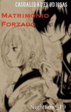 Matrimonio Forzado [En Corrección] by Nighttime_19
