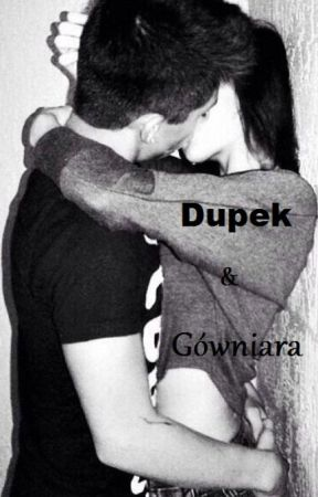 Dupek & Gówniara by KatherineHolmes13