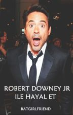 ROBERT DOWNEY JR ILE HAYAL ET by batgirlf