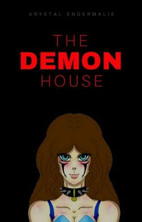 Demon House, or life In The demon house  by KrystalEndermalie