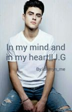 In my mind and in my heart||J.G by idkmyn_me