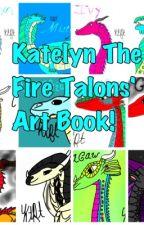 Katelyn the Fire Talons' Art Book by KatelynTheFireTalons