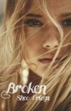 Broken by MsMichelleOrtega
