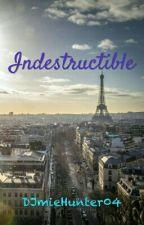 Indestructible by DJmieHunter04