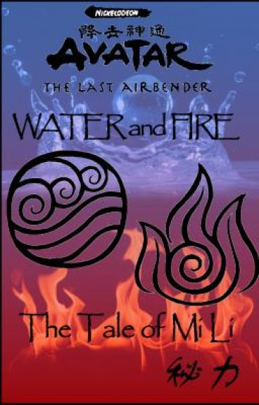 Avatar The Last Airbender: Water and Fire [ON HOLD]
