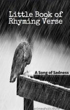 Little Book of Rhyming Verse by animeaholic4lyfe