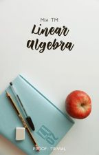 Linear Algebra [✓] by captainthorne