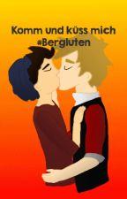 Komm und küss mich #Bergluten by BlackGalaxie