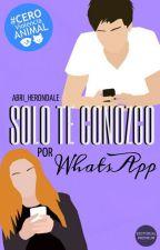 Solo te conozco por WhatsApp  by Abri_Herondale
