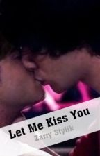 Let Me Kiss You -Zarry- by ninakooh