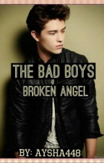 The Bad Boys Broken Angel {ON HOLD}