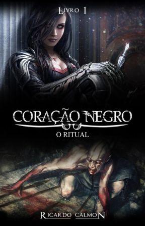 Coração Negro - O Ritual by RicardoCalmon