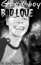 Good Boy. Bad Love »Complete«( FF L.H) by LucyMaslow0