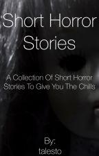 15 Short Horror Stories by talesto