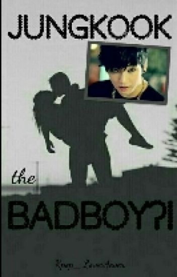 Jungkook the Badboy?! ♡