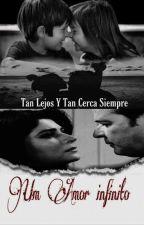 Um Amor Infinito by DallowayRuffo31