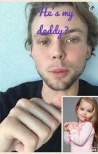He's my daddy? by 1DJBSGLM5SOS