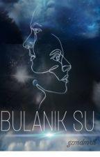 BULANIK SU by GzmDmrll