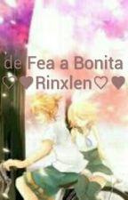 de Fea a Bonita             ♡♥Rinxlen♡♥ by BTS_RinxLen