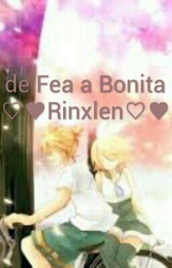 de Fea a Bonita             ♡♥Rinxlen♡♥