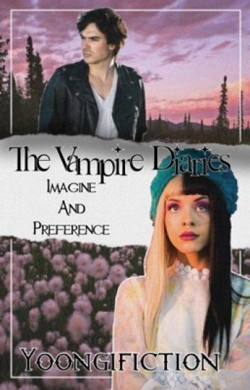 Vampire diaries: imagines and preferences #1 ( #wattys2017 )