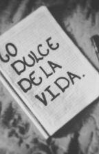 Lo  Dulce De La Vida by DavidFajardo8