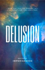 Delusion by ImperiaX2000