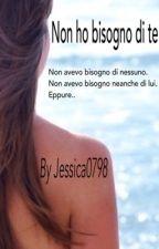 Non ho bisogno di te by Jessica0798