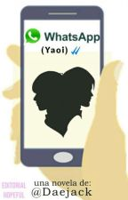 WhatsApp (Yaoi)✔✔. by DaeJack