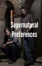 Supernatural Preferences by marcels_butt0ns