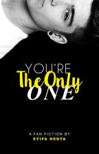 You're The Only One [ z.m ] by shedyshades