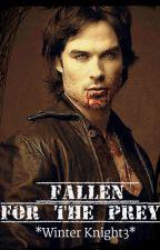 Fallen For The Prey [#WIAONEYEAR] by WinterKnight3