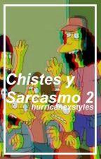 Chistes Y Sarcasmo 2 by -alwaysziam