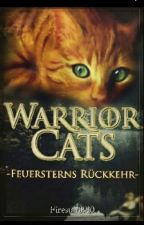 Warrior Cats: Feuersterns Rückkehr by Firestar0910