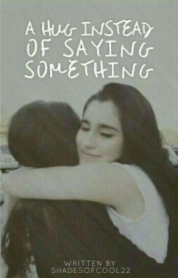 A Hug Instead of Saying Something (Camren)