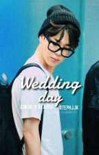 Wedding Day ~ BTS Jimin x Reader by stephjjk