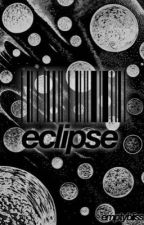 eclipse // phan [COMPLETED] by emptybliss