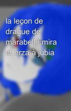la leçon de drague de marabelle,mira et erza à jubia by marabelle28