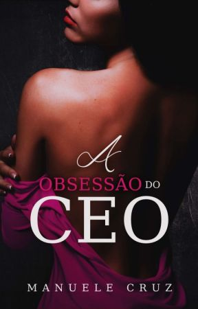 Nas mãos do meu chefe - Duologia Amor a todo custo - Livro 1 by ManueleCruz