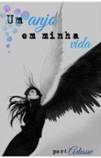 Um Anjo Em Minha Vida by Adessw