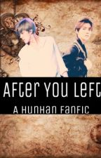 After You Left (HunHan) by emmahh_xx