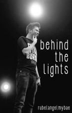 Behind the lights » ElRubiusOMG by RubelangelMyBae