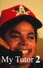 My Tutor 2 [A Michael Jackson Fanfiction] by xLiberianGirlx