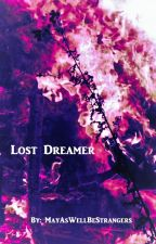 Lost Dreamer by MayAsWellBeStrangers