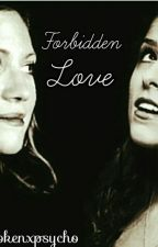 Bechloe ~ Forbidden Love  by brokenxpsycho