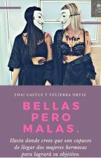 """""""Bellas Pero Malas """" by Kingandcastle"""