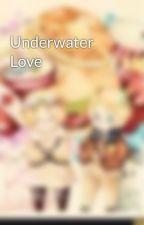 Underwater Love by North_American_Bros