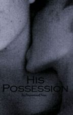 His Possession by ParanormalChaos